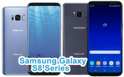 Samsung Galaxy S8 Series (S8 & S8+)
