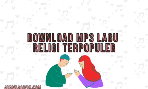 Download MP3 Lagu Religi Terpopuler, Jangan Sampai Ketinggalan