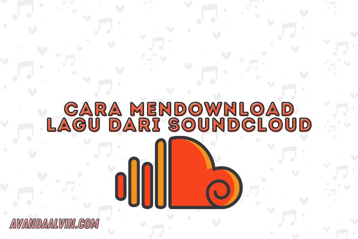 Cara Mendownload Lagu dari Soundcloud