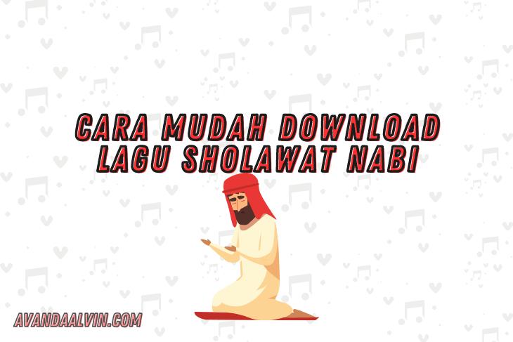 Cara Mudah Download Lagu Sholawat Nabi