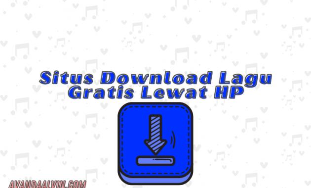Situs Download Lagu Gratis Lewat HP